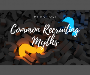 Common Recruiting Myths and Truths