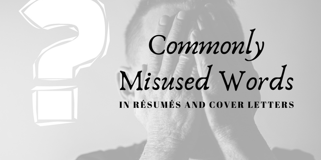 The most commonly misused words in resumes.